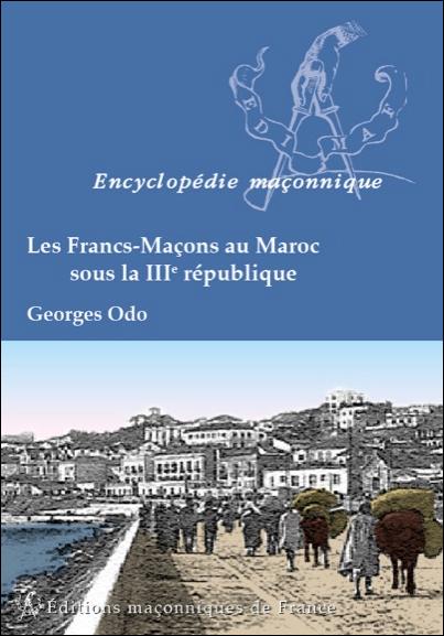 Les Francs-Maçons au Maroc sous la IIIè République
