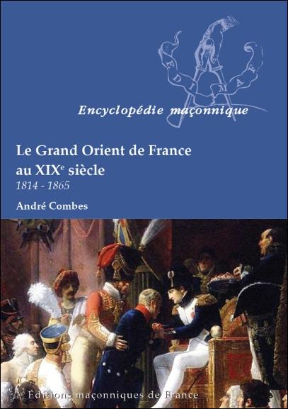Le Grand Orient de France au XIX siècle – 1814-1865