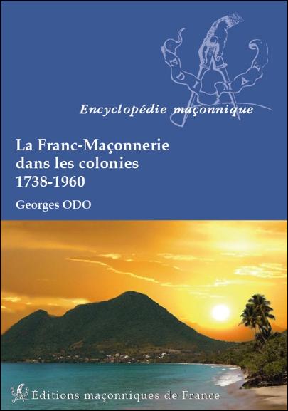 La Franc-Maçonnerie dans les colonies – 1738-1960