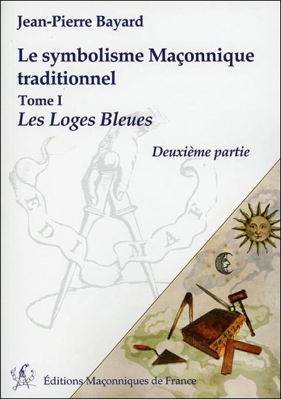 Le symbolisme Maçonnique traditionnel T1 – Les Loges Bleues – Deuxième partie