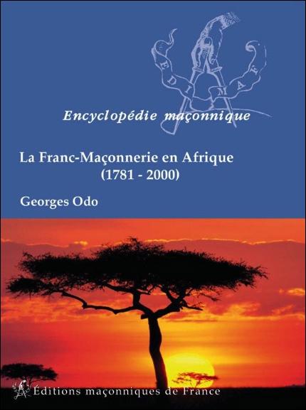 La Franc-Maçonnerie en Afrique (1781-2000)