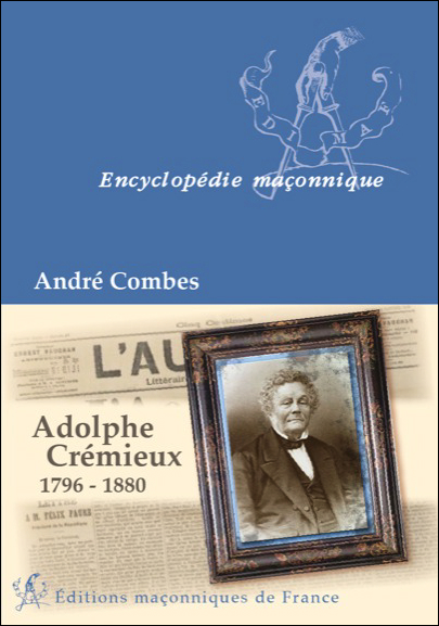 Adolphe Crémieux 1796-1880